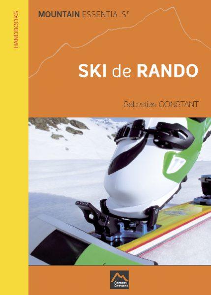 Mountain Essentials - Ski de Rando. Stratégies pour le ski de randonnée et le hors-piste.