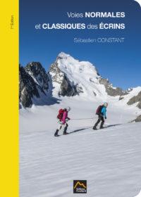 Ce topo guide est nouveau classique du massif pour l'alpinisme et la rando glaciaire dans le massif des Ecrins