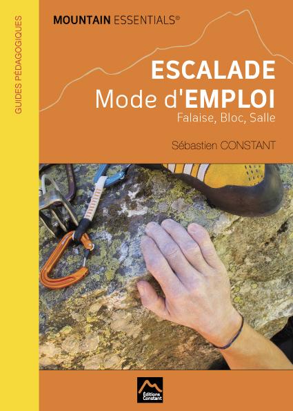 MOUNTAIN ESSENTIALS – ESCALADE mode d'emploi falaise, bloc, salle