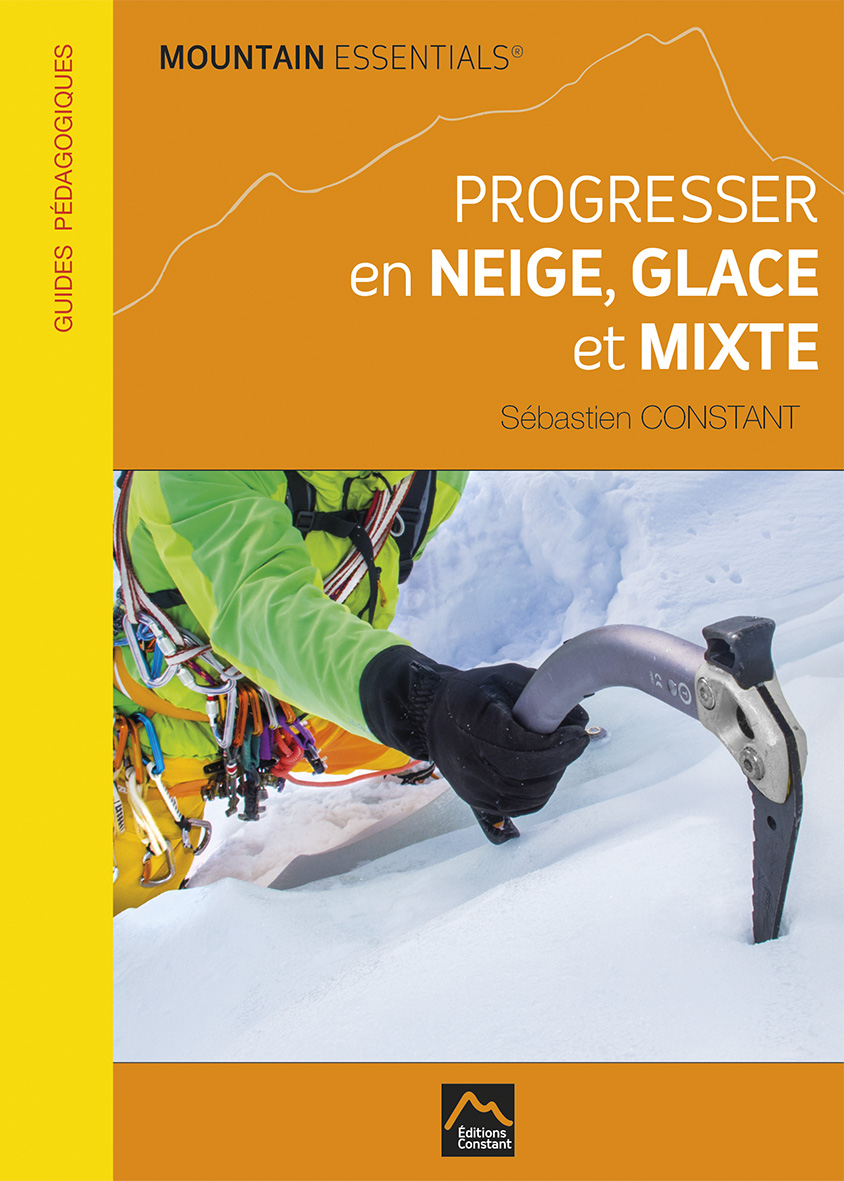 MOUNTAIN ESSENTIALS – PROGRESSER en NEIGE, GLACE et MIXTE