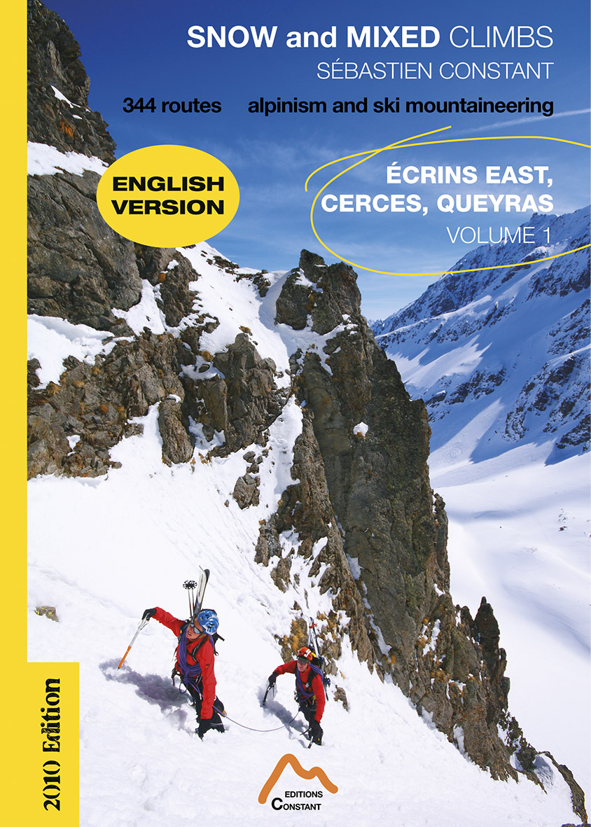 SNOW and MIXED CLIMBS, 344 routes, alpinism and ski mountaineering Volume 1, ECRINS East, CERCES, QUEYRAS